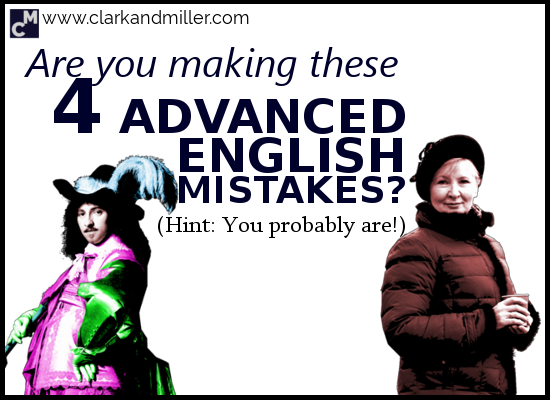 Are You Making These 4 Advanced English Mistakes? (Hint: You Probably Are!)