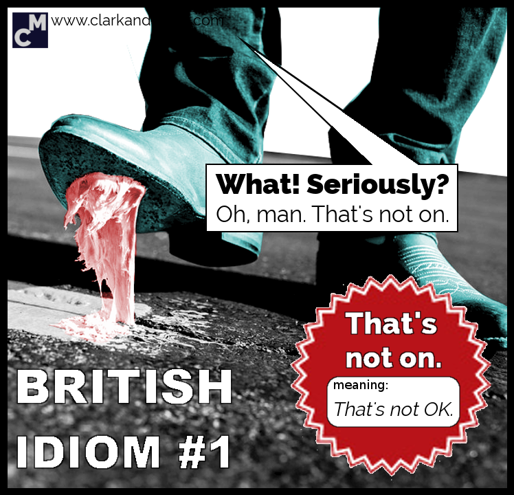 British Idioms: That's Not On