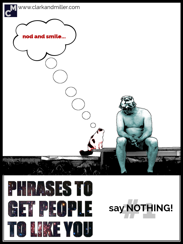 Get People to Like You - Say Nothing!