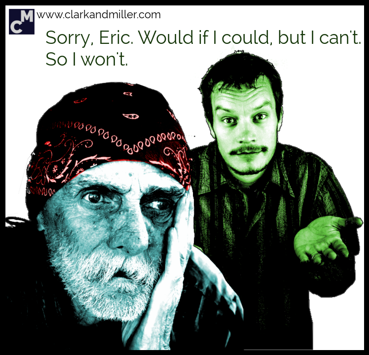Sorry, Eric. I would if I could, but I can't.