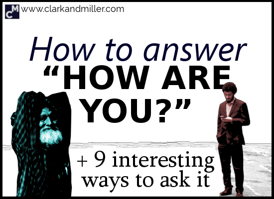 "How to Answer ""How Are You?"" + 9 Interesting Ways to Ask It"