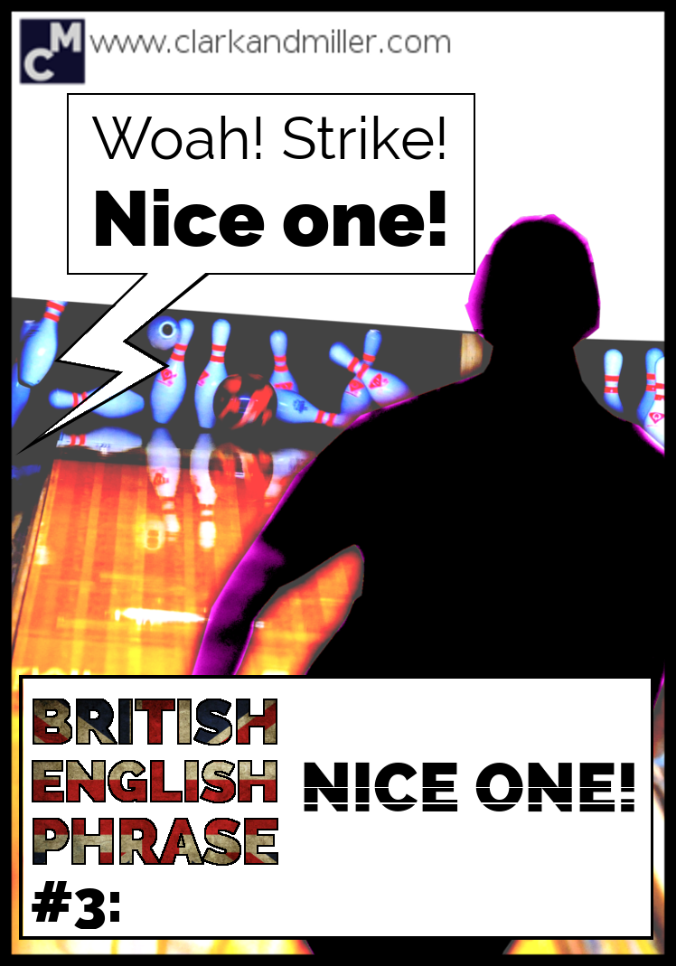 British English Phrase #3: Nice one!