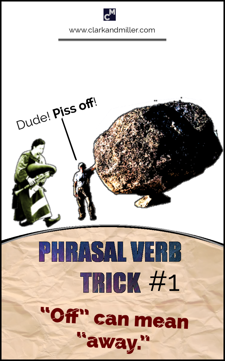 "Phrasal Verb Trick #1 - ""Off"" can mean ""away."""