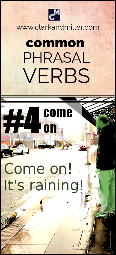 Common Phrasal Verbs #4 | Come on! It's raining!