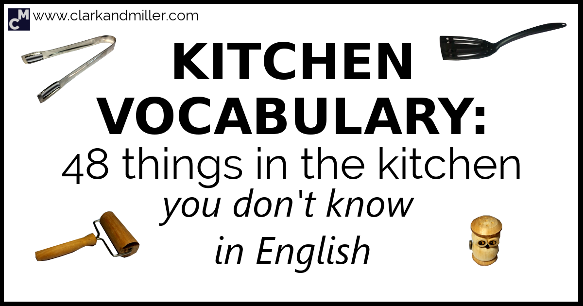 Kitchen Vocabulary 48 Things In The Kitchen You Don T Know
