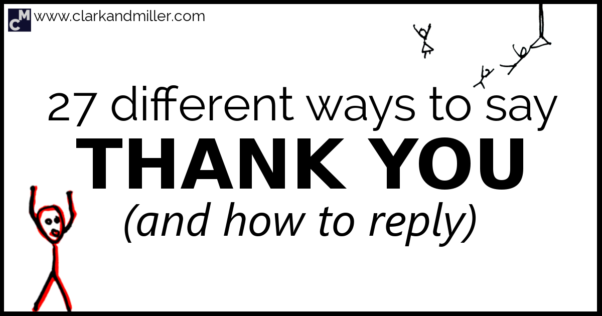 27 different ways to say thank you and how to reply clark and miller