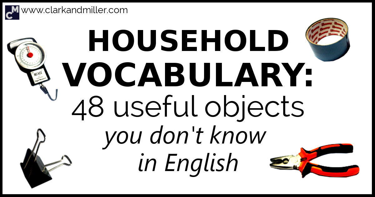 Household Vocabulary: 48 Useful Objects You Don't Know in
