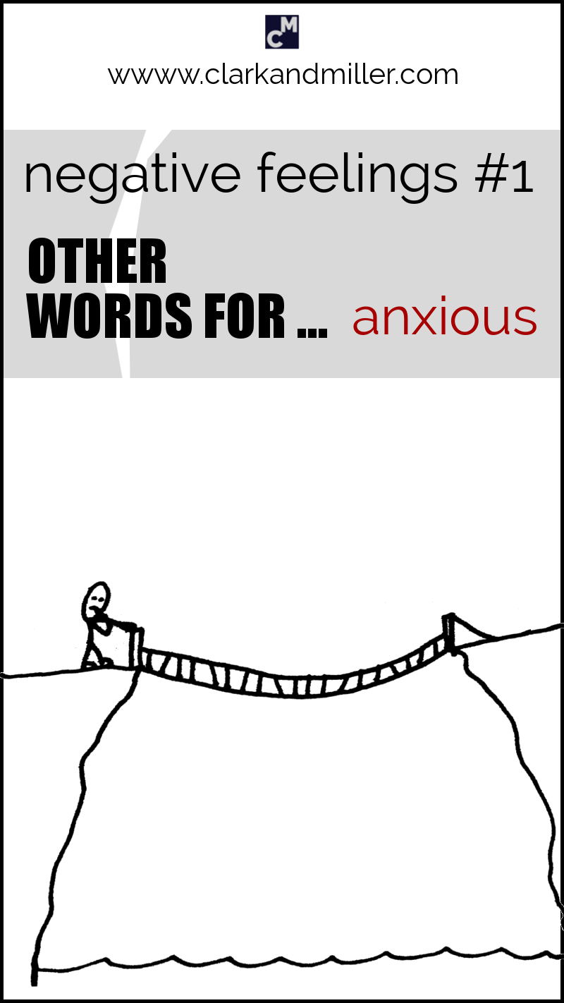 """Negative feelings: other words for """"anxious"""""""