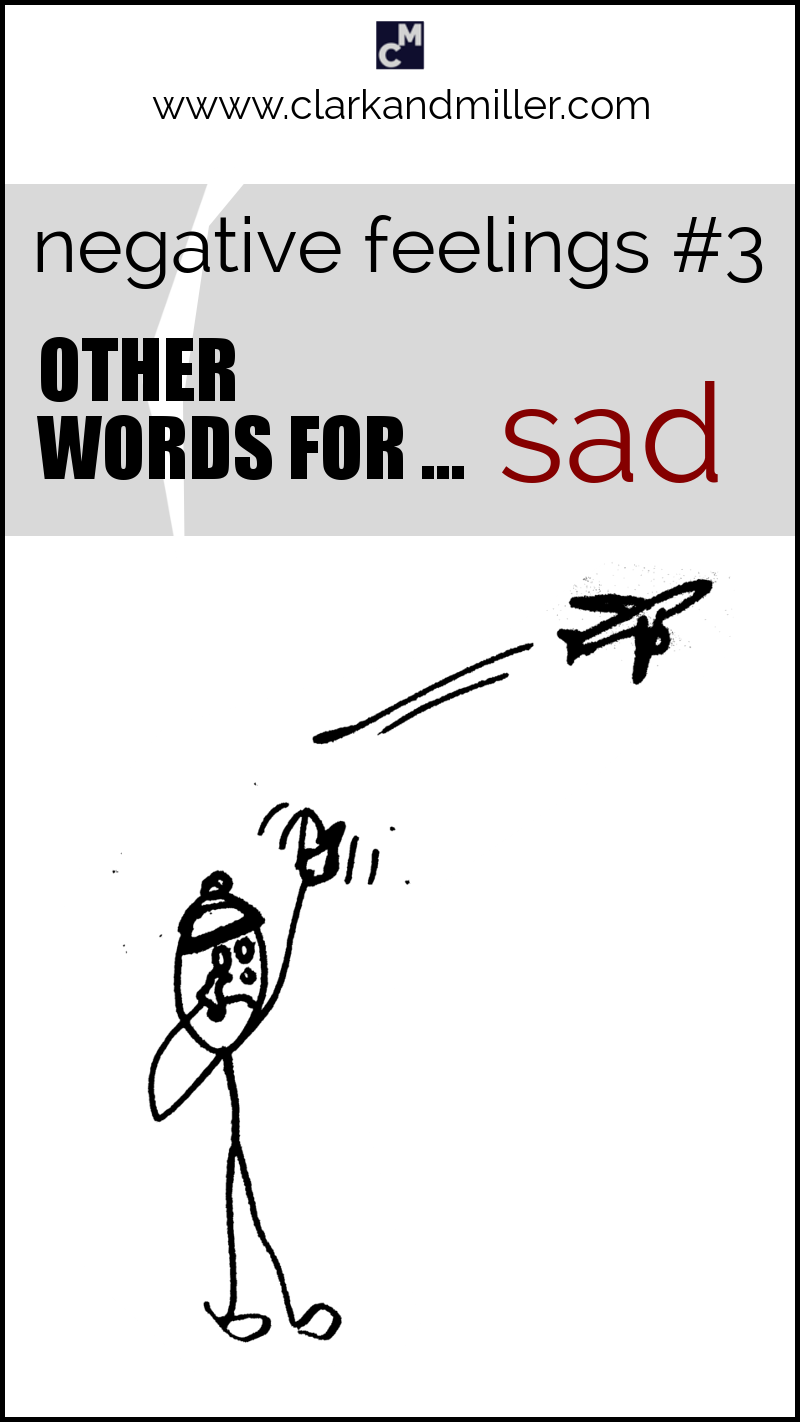 """Negative feelings: other words for """"sad"""""""
