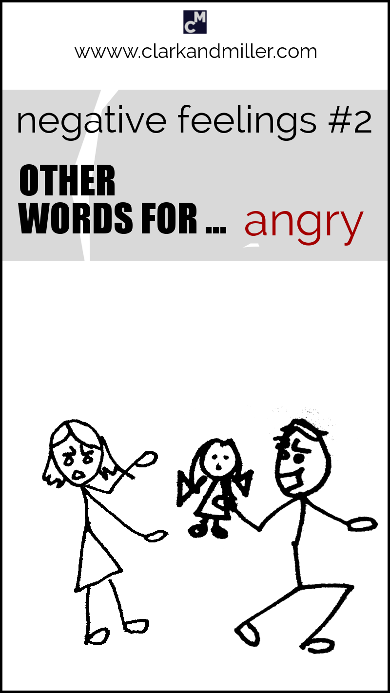 """Negative feelings: other words for """"angry"""""""