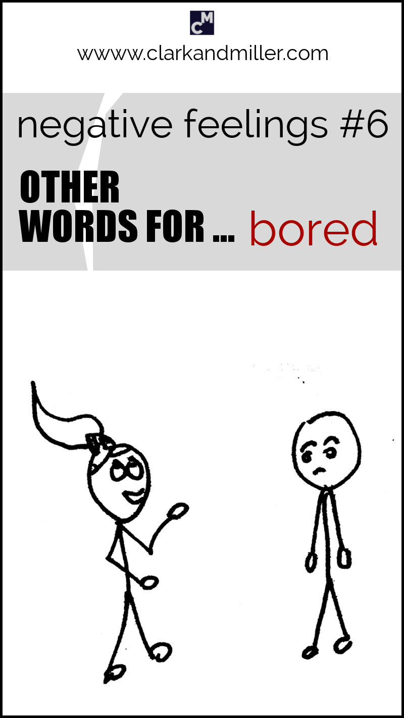 """Negative feelings: other words for """"bored"""""""