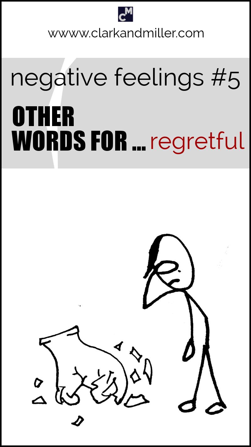 "Negative feelings: other words for ""regretful"""