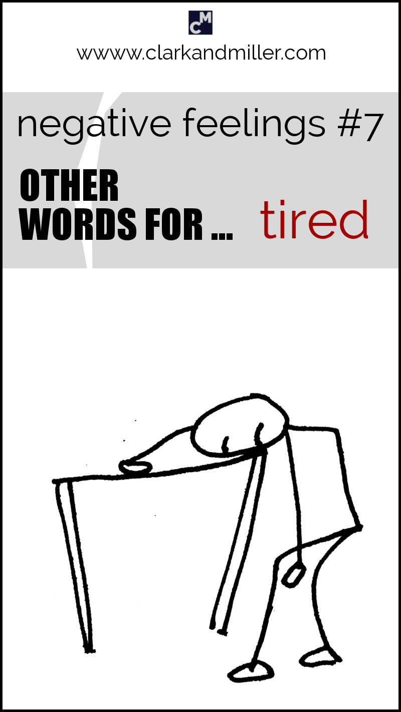 """Negative feelings: other words for """"tired"""""""