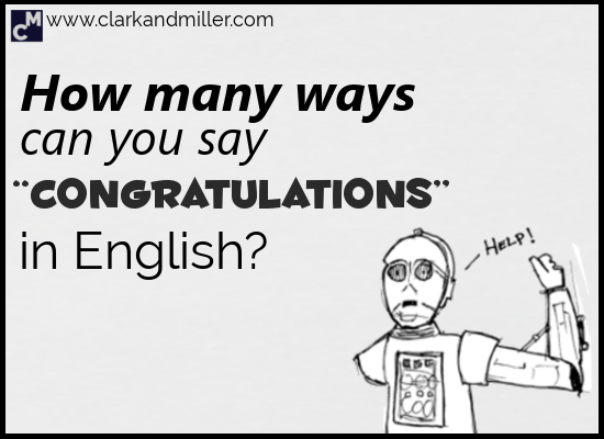 15 Ways to Say Congratulations in English | Clark and Miller