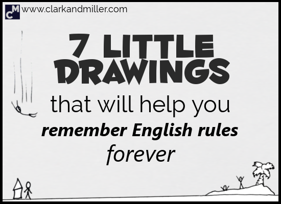 7 Little Drawings That Will Help You Remember English Rules Forever