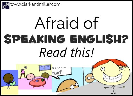 Afraid of speaking English? Read this!