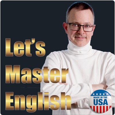 "Let's Master English Podcast in gold text next to a man in a white polo neck with folded arms on a grey background, ""Made in the USA"" sign in the bottom right corner"