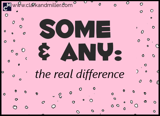 Some and Any: The Real Difference