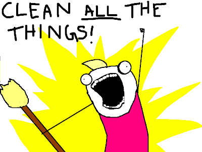 """Crazed stick figure holding a broom shouting """"Clean all the things!"""""""