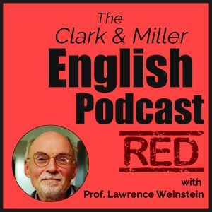 The Clark and Miller English Podcast with a photo of Lawrence Weinstein on a red background