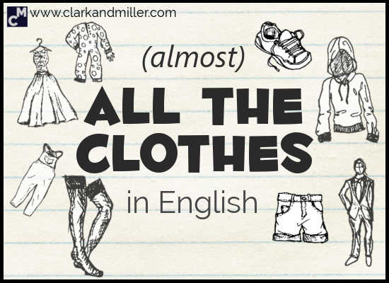 Clothes Vocabulary: The Names of Clothing in English