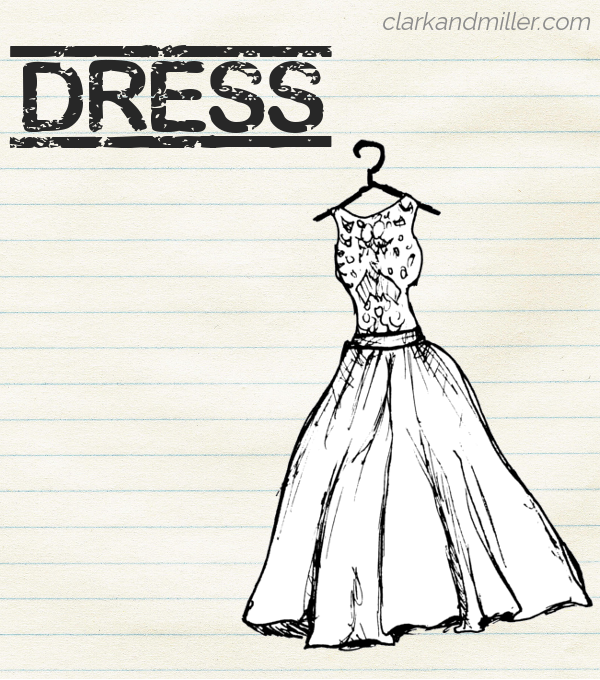 "Sketch of a fancy dress on lined paper with the word ""dress"" in capital letters"