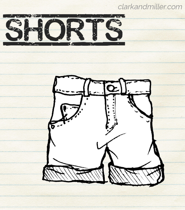 "Sketch of a pair of shorts on lined paper with the word ""shorts"" in capital letters"