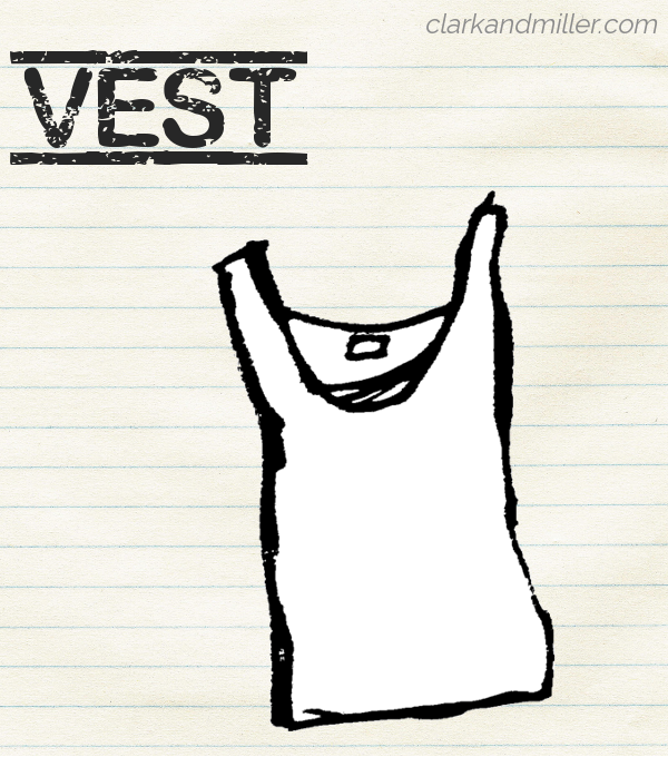 "Sketch of a vest on lined paper with the word ""vest"" in capital letters."