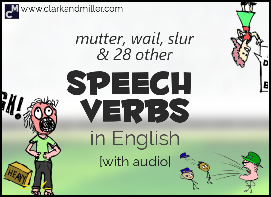 Words for Speaking: 30 Speech Verbs in English (With Audio)