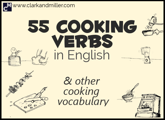 Cooking Verbs in English (and Other Cooking Vocabulary)