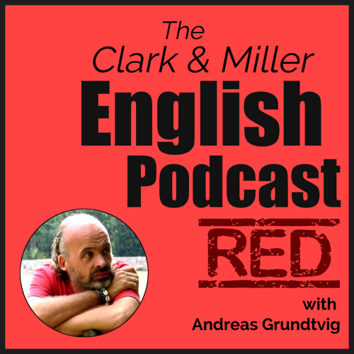 The Clark and Miller English Podcast with a photo of Andreas Grundtvig on a red background