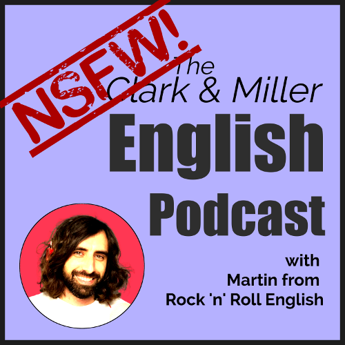 The Clark and Miller English Podcast with a photo of Martin from Rock 'n' Roll English on a blue background