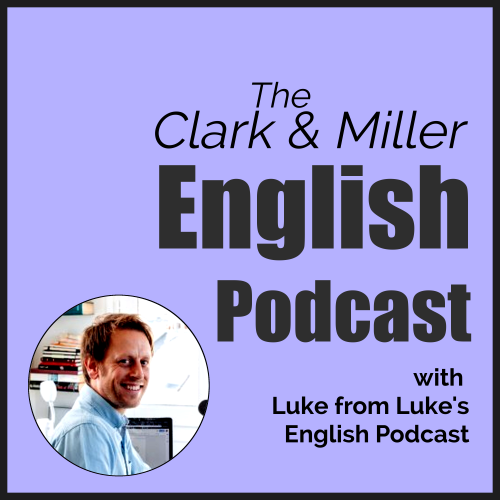 The Clark and Miller English Podcast with a photo of Luke Thompson on a blue background